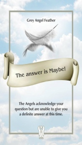 The Answer is Maybe ~The Angel Feather Oracle