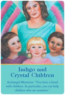 Indigo and Crystal Children from the Archangel Metatron ~ Archangel Oracle Cards