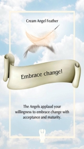 Embrace change! ~ The Angel Feather Oracle