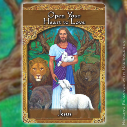 """Open Your Heart to Love"" from Jesus of Ascended Masters Oracle Cards"