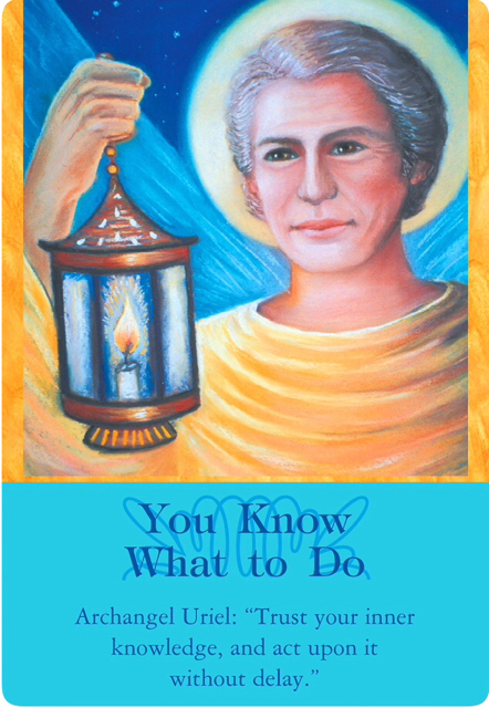 You know what to do from Archangel Uriel of Archangel Oracle Cards
