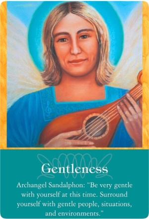 Gentlenes from Archangel Sandalphon of the Archangels Oracle Cards