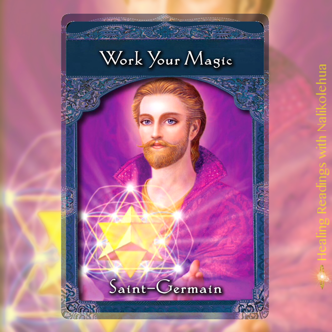 Work Your Magic from Saint-Germain of the Ascended Masters Oracle Cards