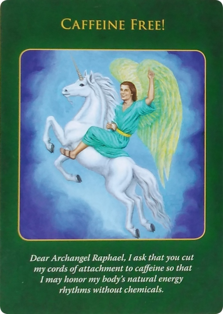 Caffeine Free! from the Archangel Raphael, who's riding on a jumping Unicorn, raising his left hand up in the sky.