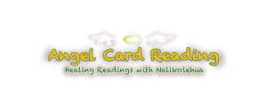 Angel Card Reading ~ Healing Readings with Nalikolehua ~